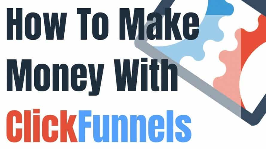 how to make money with clickfunnels